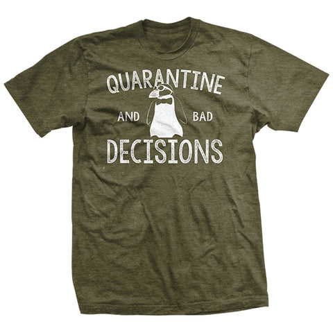 Quarantine & Bad Decisions T-Shirt