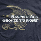 Respect All Grovel to None Normal-Fit T-Shirt