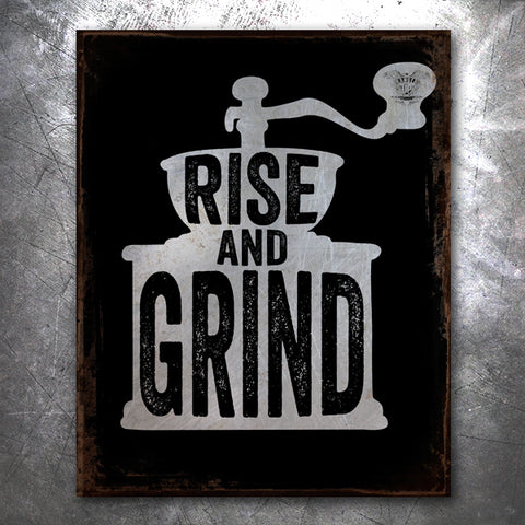 Rise and Grind Vintage Tin Sign