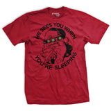 He Sees You When You're Sleeping T-Shirt