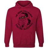 He Sees You When You're Sleeping Hoodie