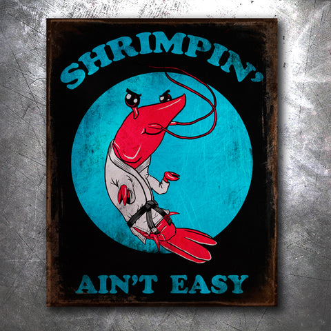 Shrimpin Ain't Easy Vintage Tin Sign