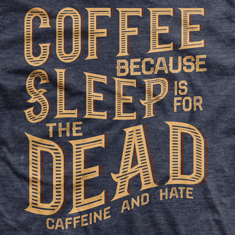 Sleep Is For The Dead T-shirt