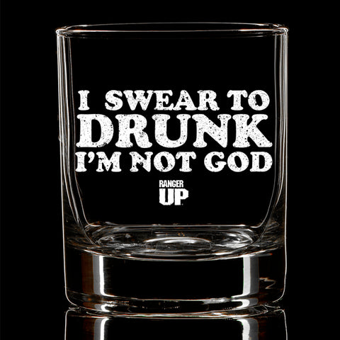 I Swear to Drunk i'm not God Whiskey Glass