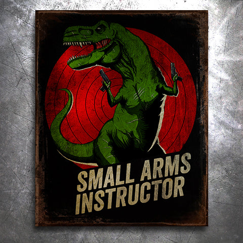 Small Arms Instructor T-Rex Vintage Tin Sign