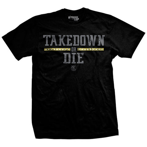 Takedown or Die T-Shirt