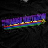 The More You Throw T-Shirt
