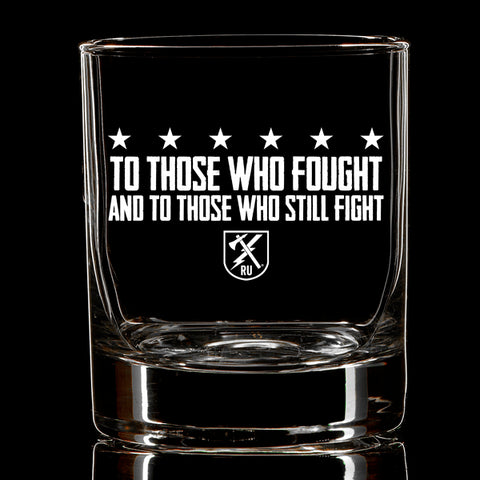 Those Who Fight Whiskey Glass