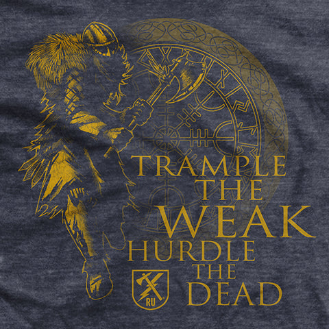 Trample The Weak T-Shirt