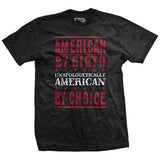 Unapologetically American by Choice T-Shirt