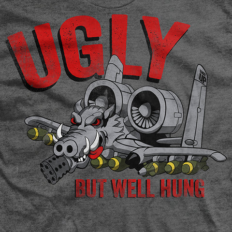 A-10 Ugly But Well Hung T-Shirt