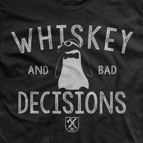 Whiskey and Bad Decisions T-Shirt