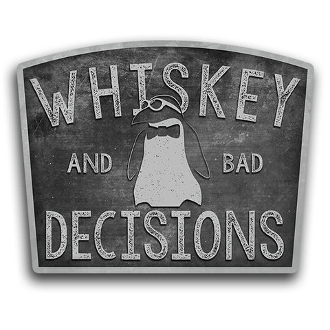 Whiskey and Bad Decisions Sticker