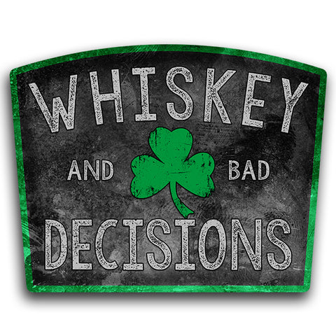 Whiskey and Bad Decisions Shamrock Sticker