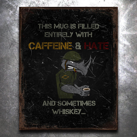 Caffeine and Hate Vintage Tin Sign