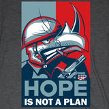 WOMENS Hope is Not a Plan T-Shirt