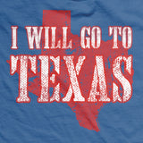 I Will Go To Texas Normal-Fit T-Shirt