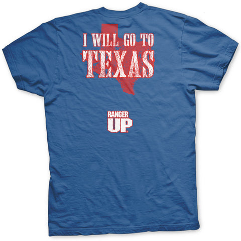 I Will Go To Texas T-Shirt