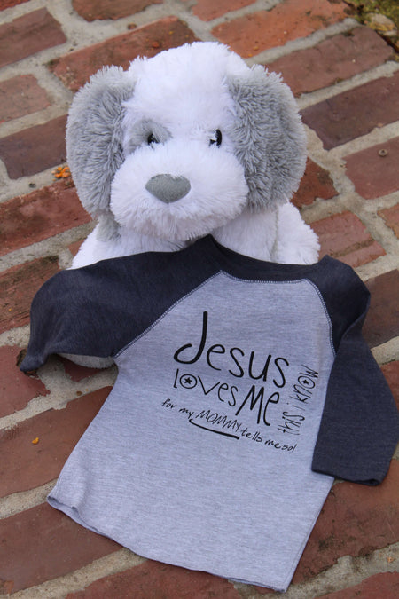 Jesus Loves Me for My Mommy Tells Me So 3/4 sleeve toddler raglan