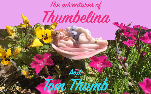 The adventures of Thumbelina and Tom Thumb
