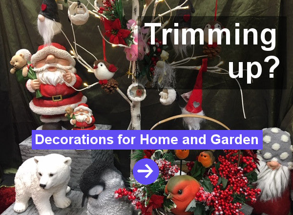 trimming up? Decorations for home and garden - click here