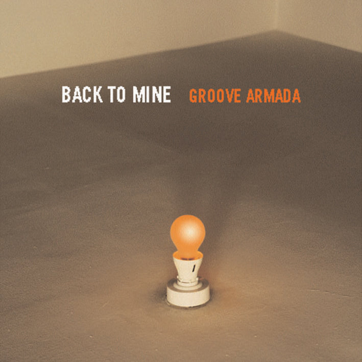 Back To Mine  - Groove Armada