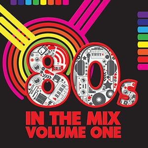 80s In The Mix - Volume One
