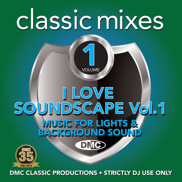 DMC Classic Mixes – I Love Soundscape Vol 1 - July 2018