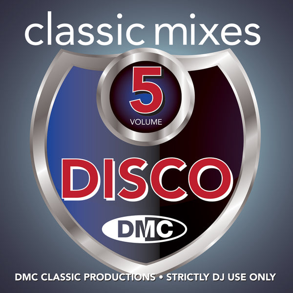 CLASSIC MIXES – DISCO Volume 5 - An essential floor filling collection - October 2019