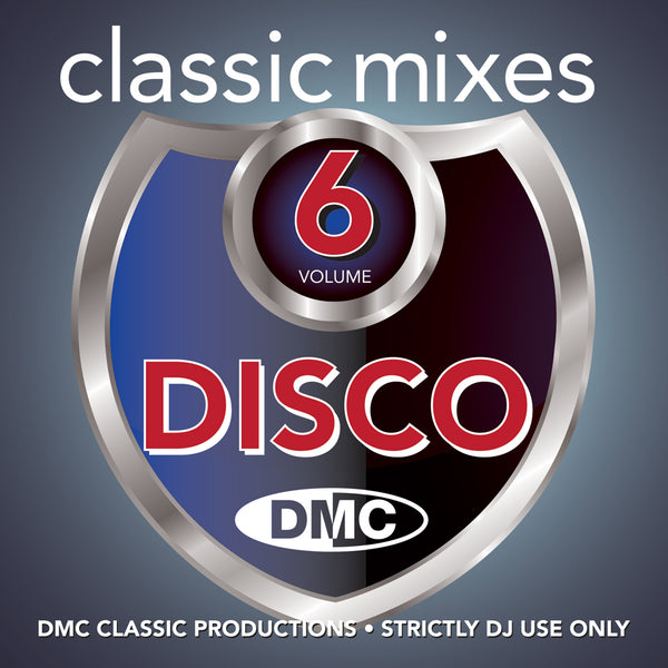 CLASSIC MIXES – DISCO Volume 6  An essential floor filling collection  - October 2019