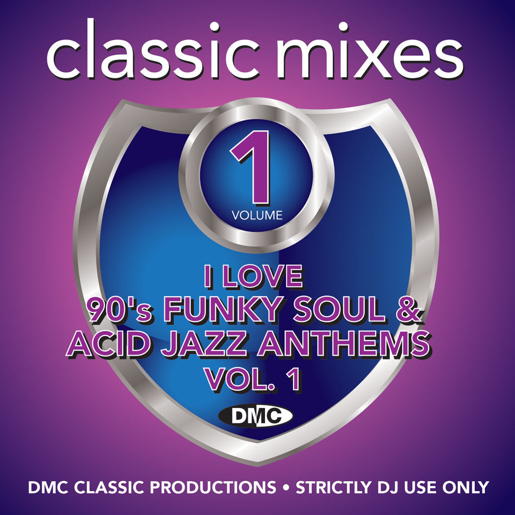 DMC CLASSIC MIXES – I LOVE 90'S FUNKY SOUL & ACID JAZZ ANTHEMS Vol. 1 - July 2019 release