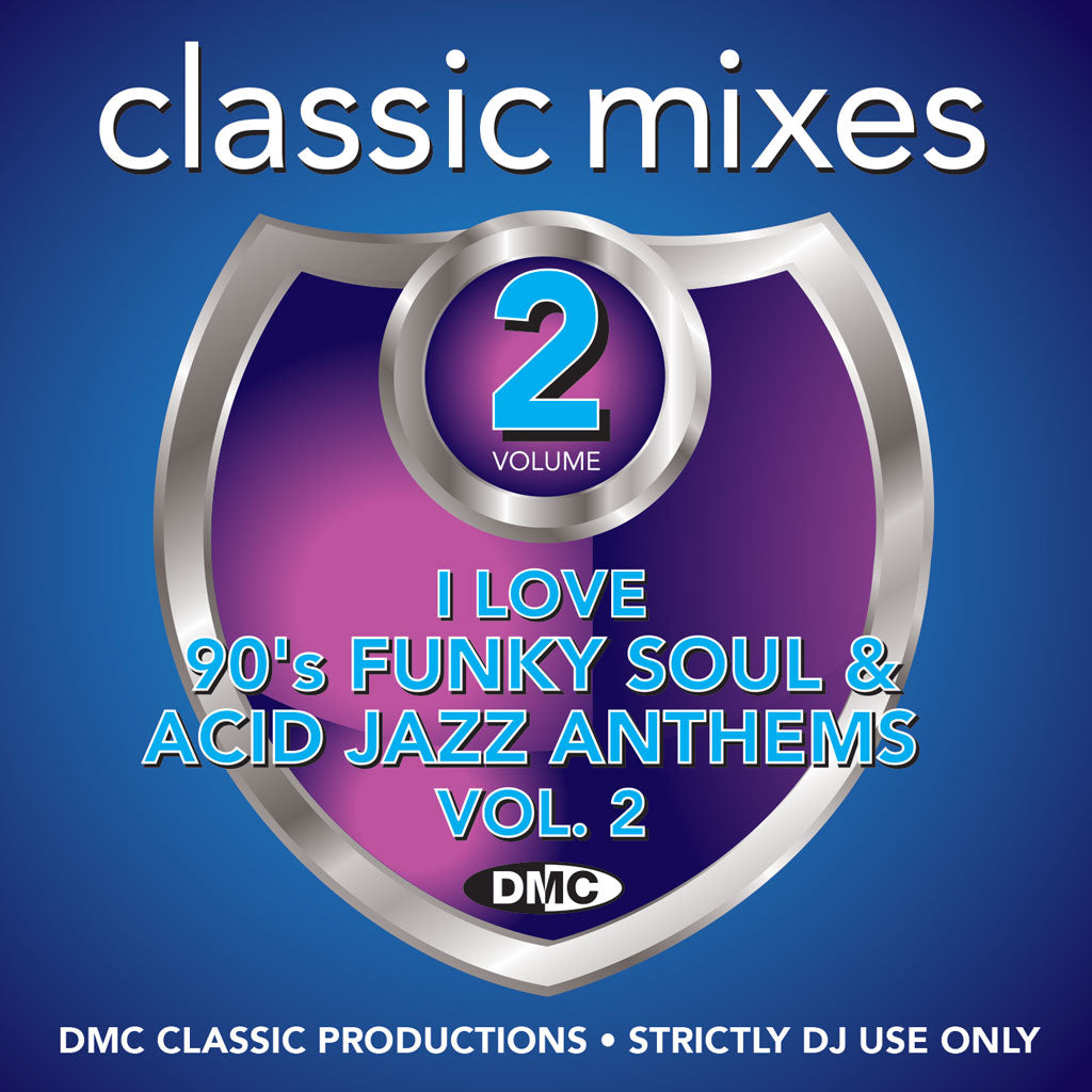 DMC CLASSIC MIXES – I LOVE 90'S FUNKY SOUL & ACID JAZZ ANTHEMS Vol. 2 - July 2019 release