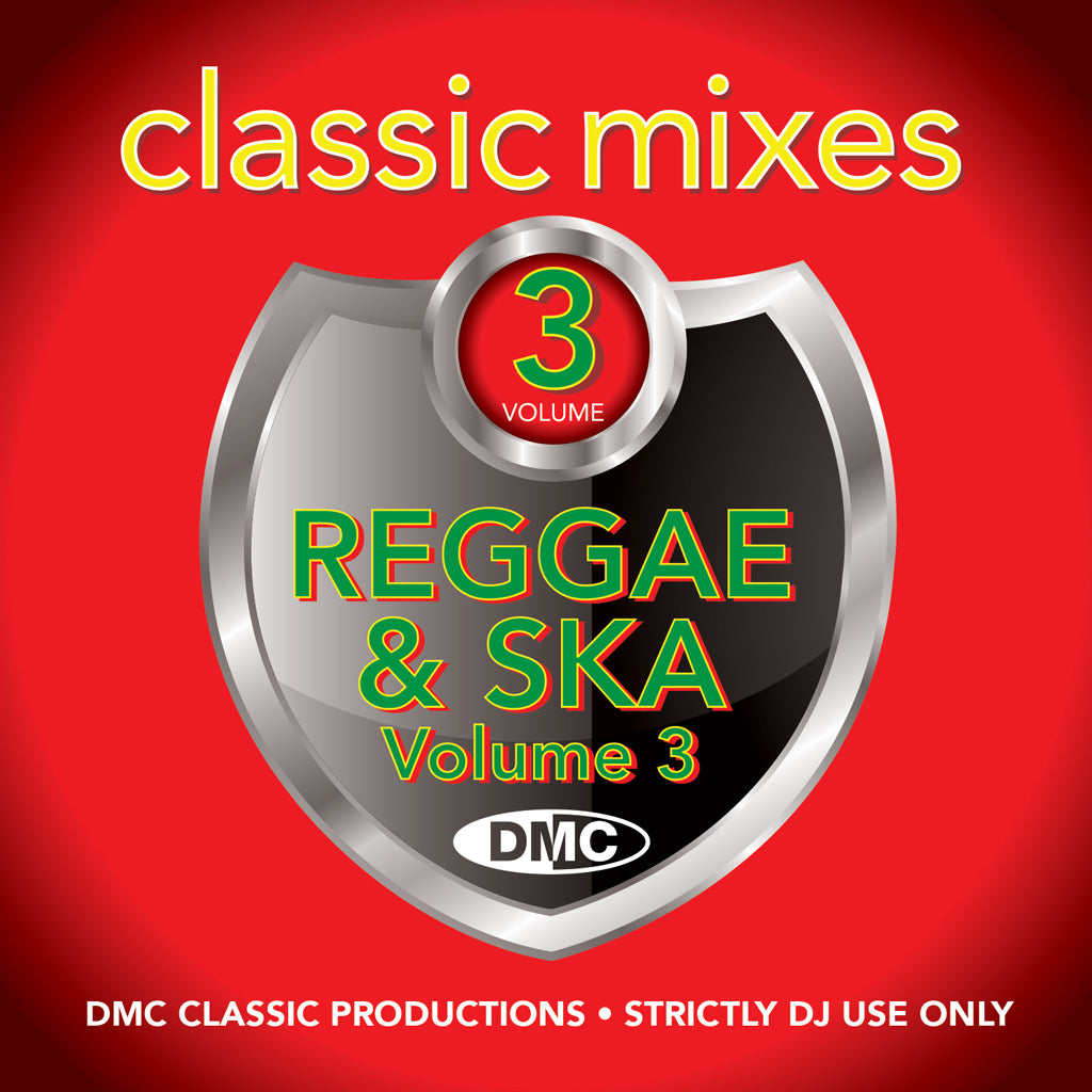 CLASSIC MIXES – Reggae & Ska Volume 3  A massive hit selection of the best reggae & ska - July 2019 release