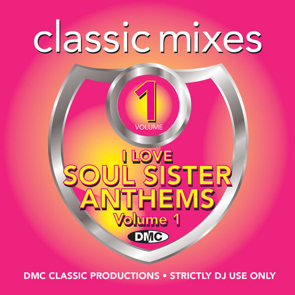 Classic Mixes – I Love Soul Sister Anthems - new  release