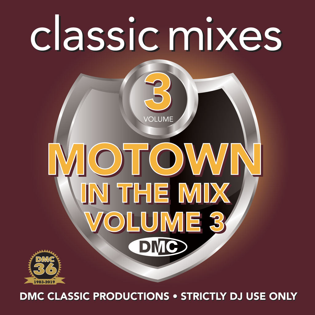 Check Out DMC CLASSIC MIXES  – MOTOWN IN THE MIX Volume 3 - May 2019 release On The DMC Store