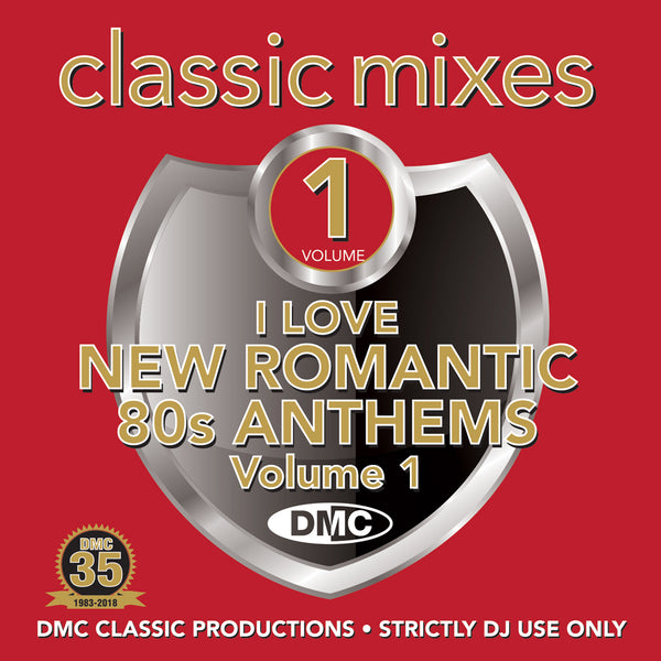 DMC CLASSIC MIXES – I LOVE NEW ROMANTICS 80s ANTHEMS - MAY 2018