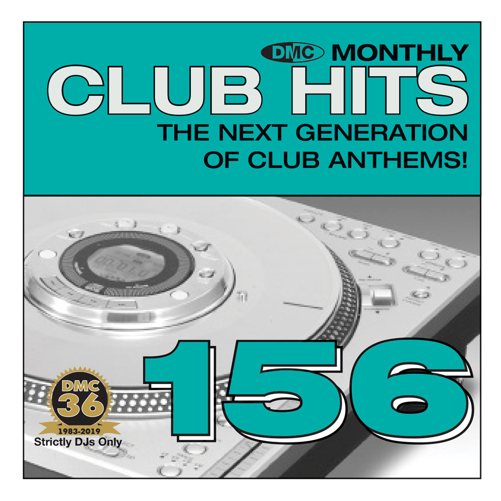 DMC CLUB HITS 156  - The next generation of club anthems - July 2019 release
