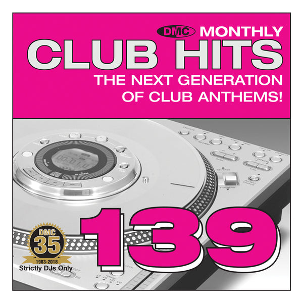 DMC CLUB HITS 139  The next generation of club anthems - Mid-Feb 2018