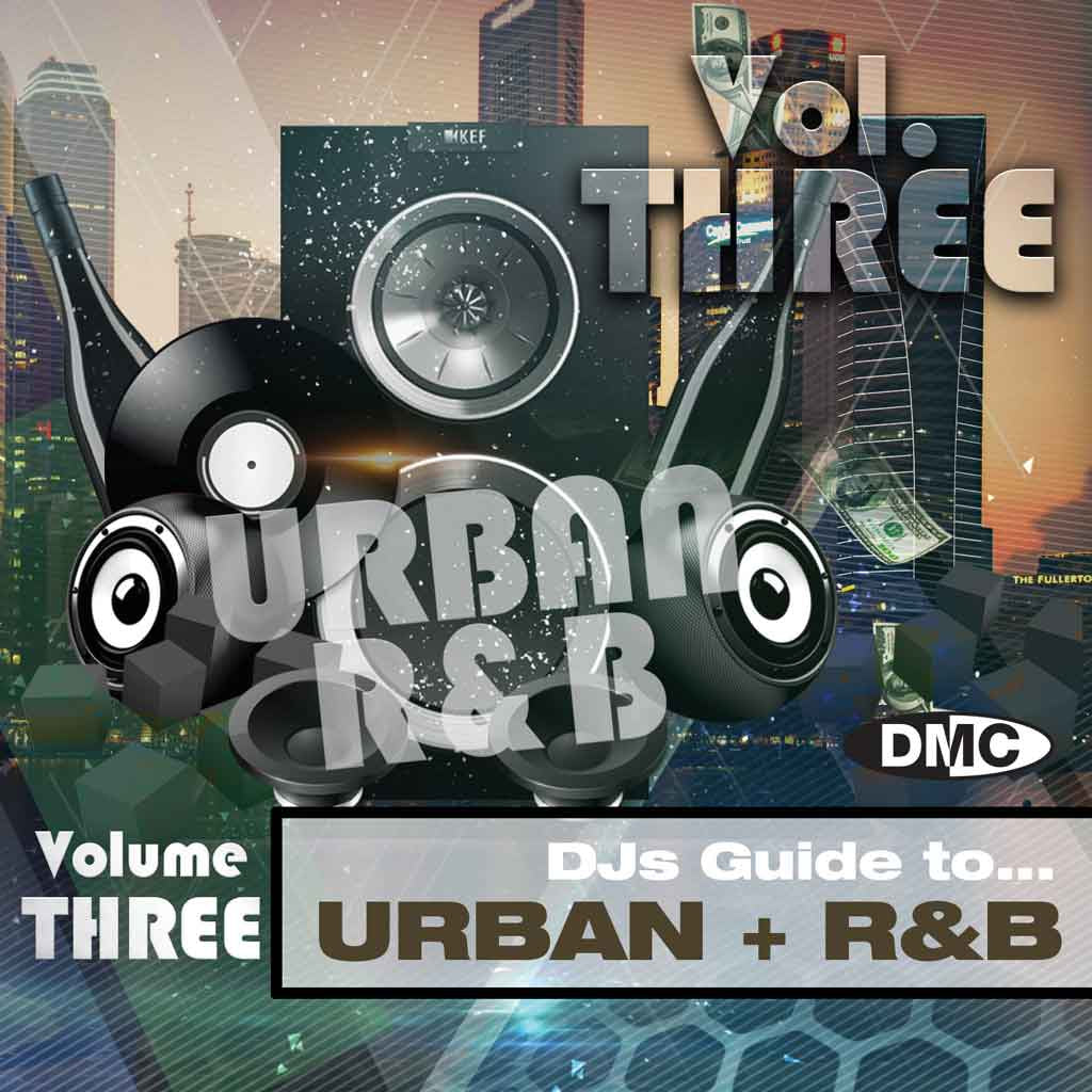 DMC DJs Guide to Urban + R&B 4 - Volume 3 - March 2018
