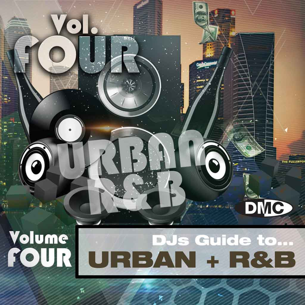 DMC DJs Guide to Urban + R&B 4 - Volume 4 - March 2018