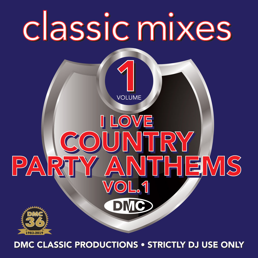 Check Out DMC CLASSIC MIXES – I LOVE COUNTRY PARTY ANTHEMS -  Released April 2019 On The DMC Store
