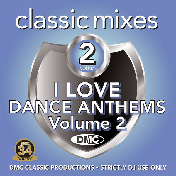 DMC Classic Mixes – I Love Dance Anthems Volume 2 - November 2017 release