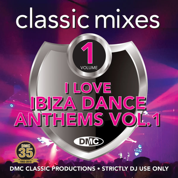 DMC CLASSIC MIXES – I LOVE IBIZA DANCE ANTHEMS Volume 1 - June release
