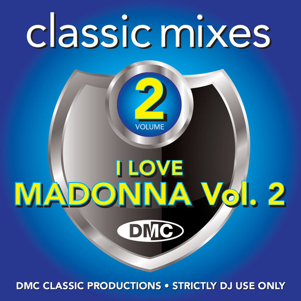 DMC Classic Mixes - I LOVE MADONNA VOL.2 - released January 2019