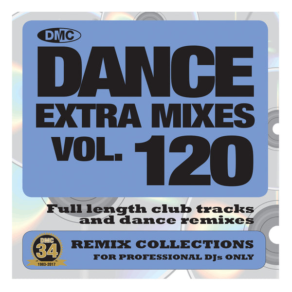 DMC DANCE EXTRA MIXES 120 Full length club tracks and dance remixes for professional djs - November 2017 release