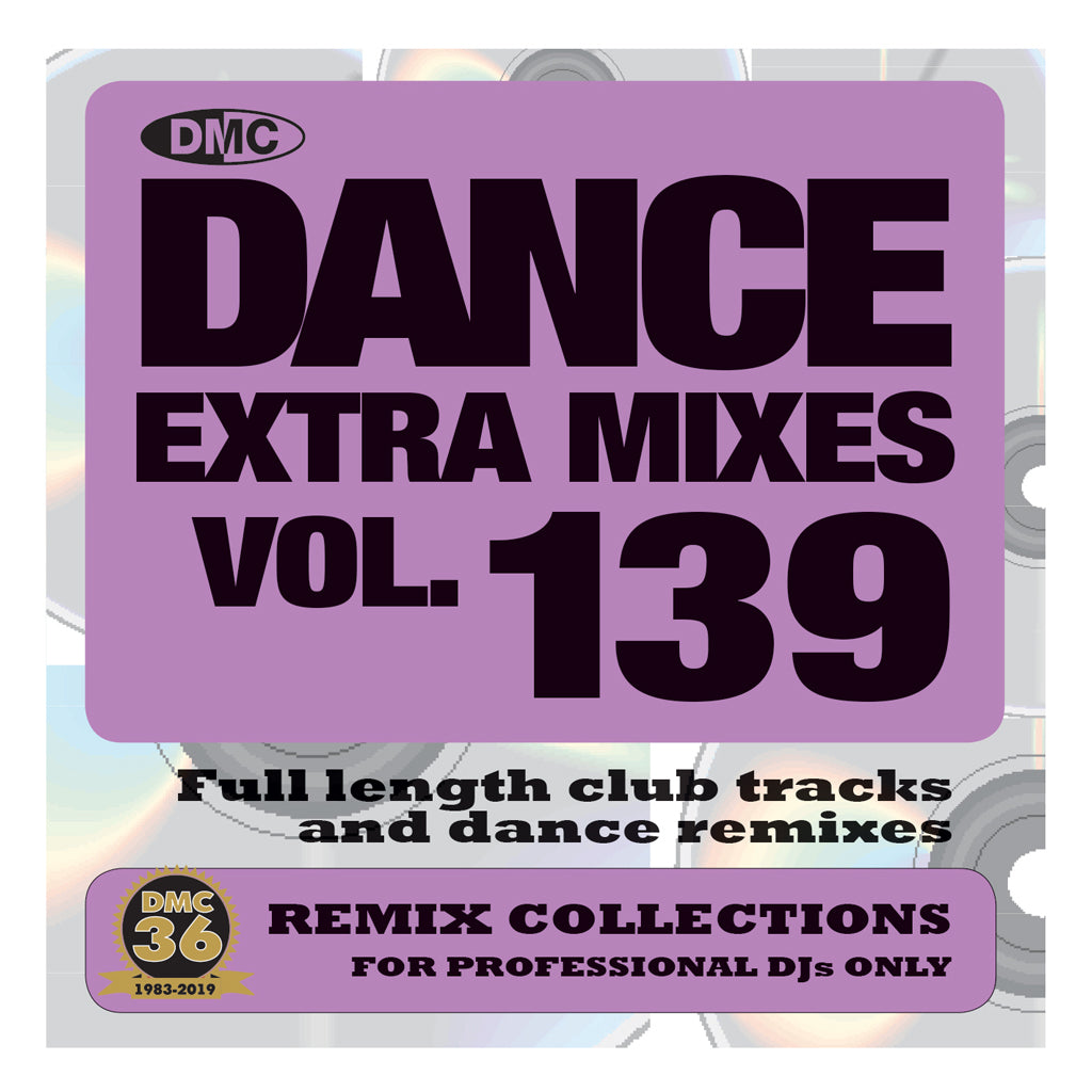 DANCE EXTRA MIXES 139 (Unmixed) - PRE-RELEASE FULL LENGTH CLUB TRACKS AND DANCE REMIXES - June 2019 release