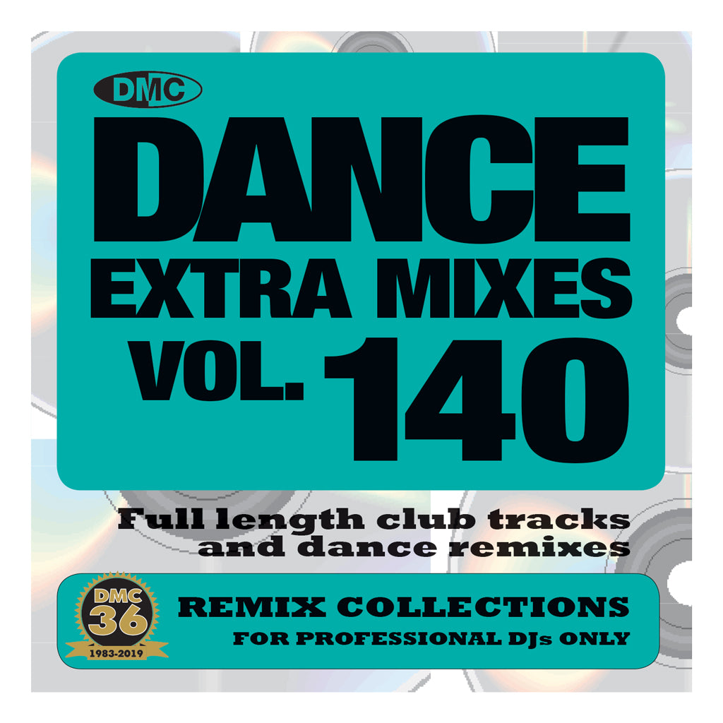 DANCE EXTRA MIXES 140 (Unmixed) - PRE-RELEASE FULL LENGTH CLUB TRACKS AND DANCE REMIXES