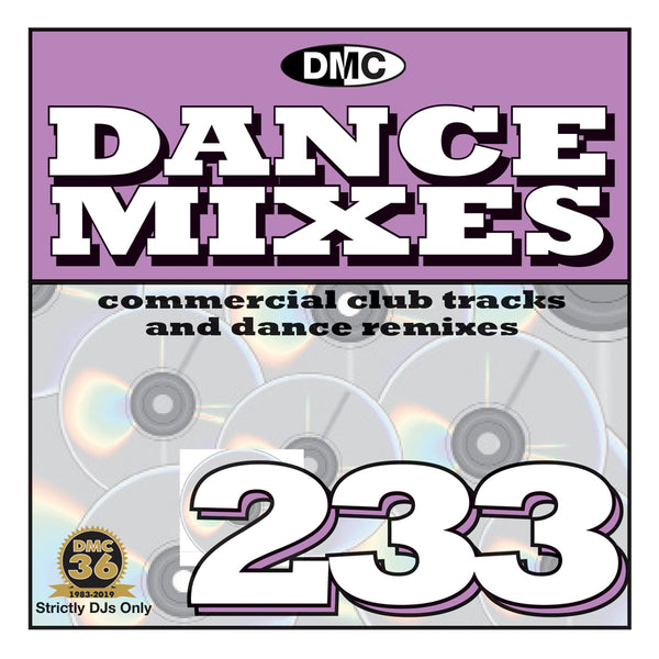 DANCE MIXES 233 (Unmixed) - PRE-RELEASE FULL LENGTH CLUB TRACKS AND DANCE REMIXES - June 2019 release