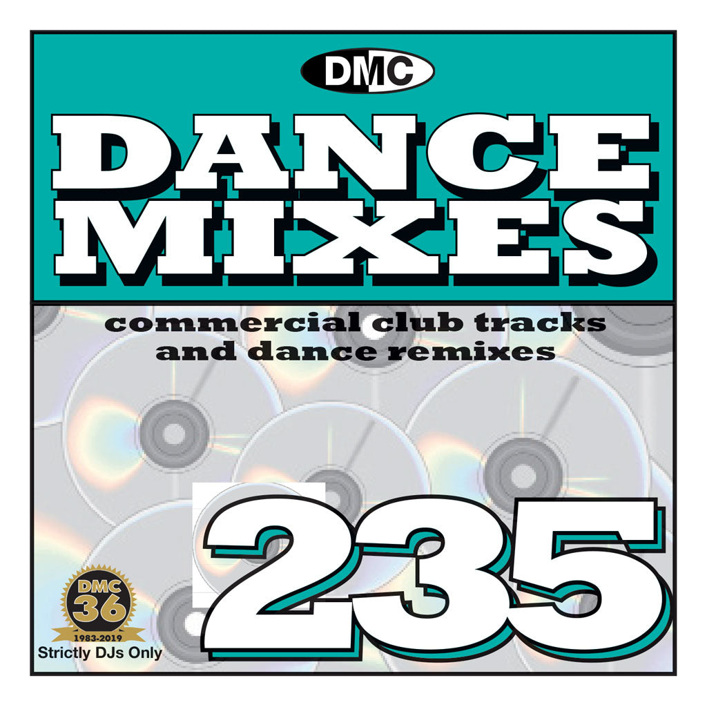 DANCE MIXES 235 (Unmixed)  PRE-RELEASE FULL LENGTH CLUB TRACKS AND DANCE REMIXES - July 2019