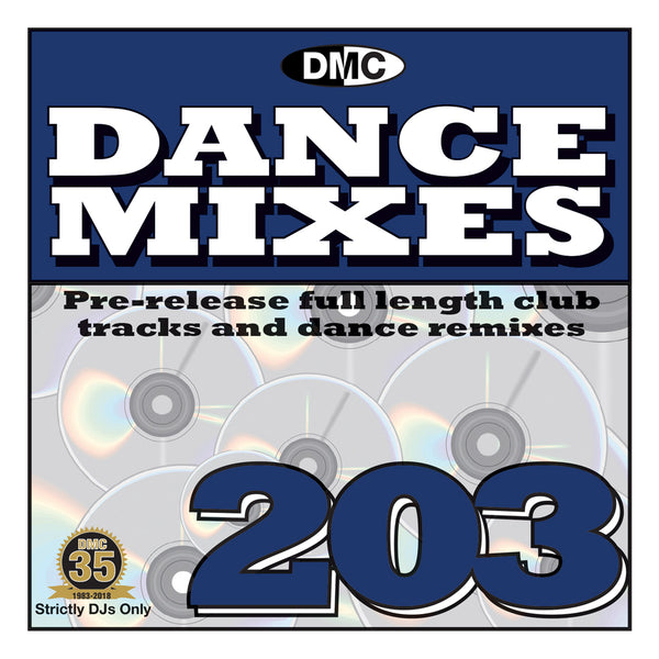 DMC Dance Mixes 203 - Mid March 2018 - PRE-RELEASE FULL LENGTH CLUB TRACKS AND DANCE REMIXES